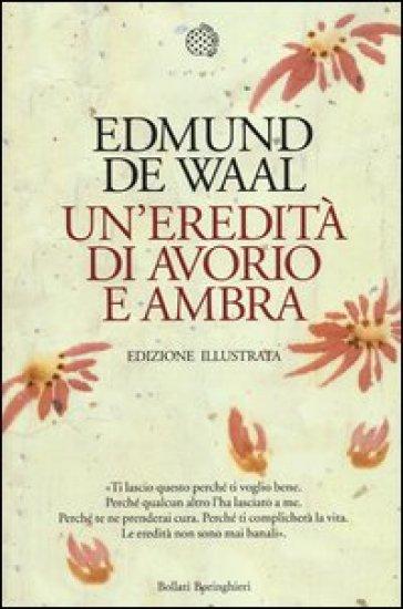 Un'eredità di Avorio e Ambra, di Edmund De Waal